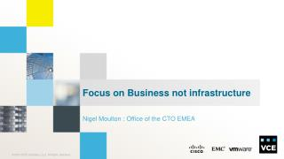Focus on Business not infrastructure