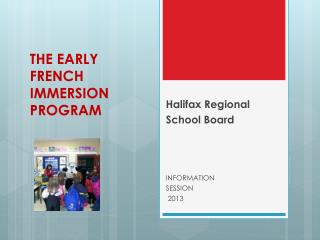 THE EARLY FRENCH IMMERSION PROGRAM