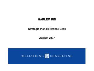 HARLEM RBI Strategic Plan Reference Deck August 2007