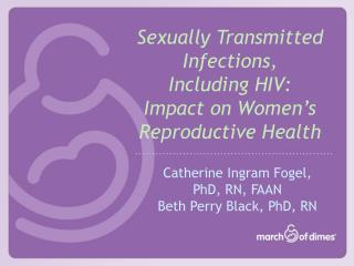 Sexually Transmitted Infections,  Including HIV:  Impact on Women's Reproductive Health