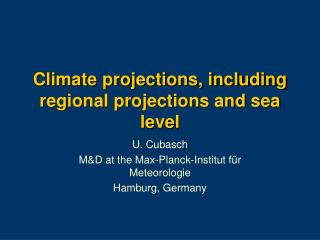 Climate projections, including regional projections and sea level
