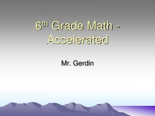 6 th  Grade Math - Accelerated