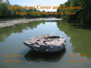Impervious Cover and Erosion: Brushy Creek, Round Rock, Texas