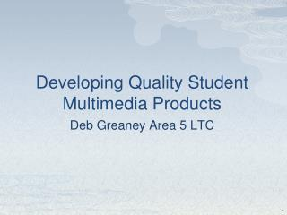 Developing Quality Student Multimedia Products