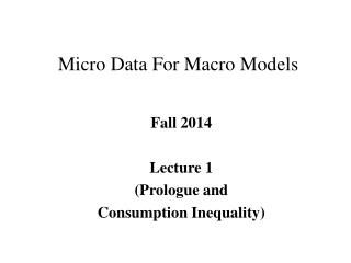 Micro Data For Macro Models