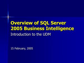 Overview of SQL Server 2005 Business Intelligence