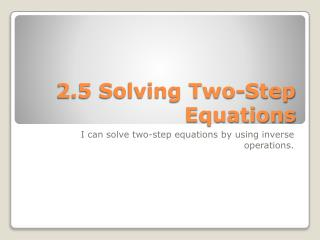 2.5 Solving Two-Step Equations
