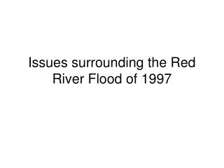 Issues surrounding the Red River Flood of 1997