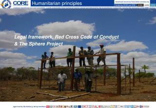 Legal framework, Red Cross Code of Conduct  & The Sphere Project