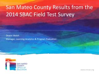 San Mateo County Results from the 2014 SBAC Field Test Survey