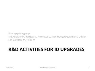R&D ACTIVITIES FOR ID UPGRADES