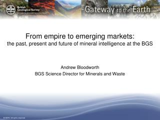 From empire to emerging markets:  the  past, present and future of mineral intelligence at the BGS