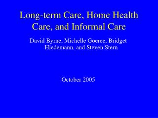 Long-term Care, Home Health Care, and Informal Care