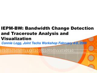 IEPM-BW: Bandwidth Change Detection and Traceroute Analysis and Visualization