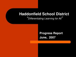 "Haddonfield School District  "" Differentiating Learning for All """