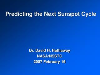 Predicting the Next Sunspot Cycle