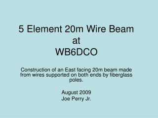 5 Element 20m Wire Beam at WB6DCO