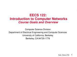 EECS 122:  Introduction to Computer Networks  Course Goals and Overview