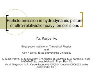 Particle emission in hydrodynamic picture of ultra-relativistic heavy ion collisions
