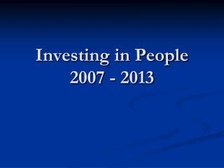 Investing in People 2007 - 2013