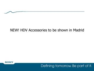 NEW! HDV Accessories to be shown in Madrid