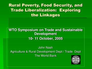 Rural Poverty, Food Security, and Trade Liberalization:  Exploring the Linkages