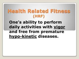 Health Related Fitness  (HRF)