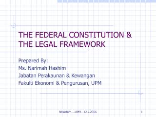 THE FEDERAL CONSTITUTION & THE LEGAL FRAMEWORK