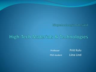 Kõrgtehnoloogiamaterjalid High-Tech  Materials &  Technologies