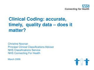 Clinical Coding: accurate, timely,  quality data – does it matter?