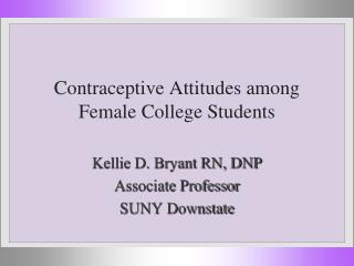 Contraceptive Attitudes among Female College Students