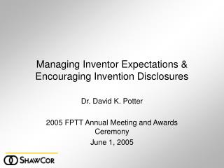 Managing Inventor Expectations & Encouraging Invention Disclosures