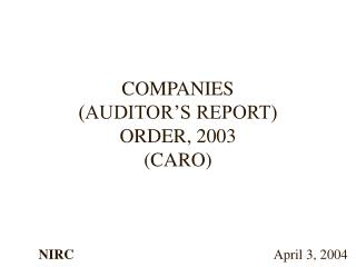 COMPANIES (AUDITOR'S REPORT) ORDER, 2003 (CARO)