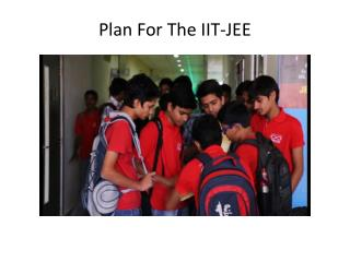 Plan For The IIT-JEE
