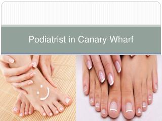 Podiatrist in Canary Wharf