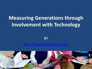 Measuring Generations through Involvement with Technology