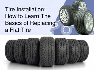 Tire Installation How to Learn The Basics of Replacing