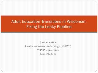 Adult Education Transitions in Wisconsin: Fixing the Leaky Pipeline