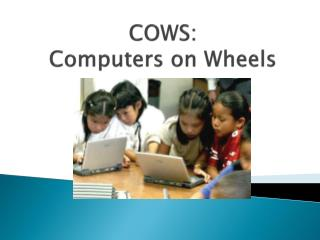 COWS: Computers on Wheels