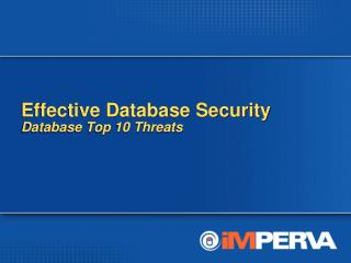 Effective Database Security Database Top 10 Threats