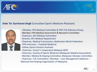Member, FIFA Medical Committee & FIFA TUE Advisory Group.