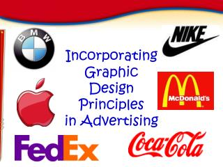Incorporating Graphic Design Principles     in Advertising