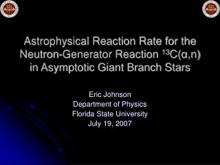 Eric Johnson Department of Physics Florida State University July 19, 2007