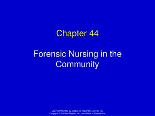 Chapter 44 Forensic Nursing in the Community