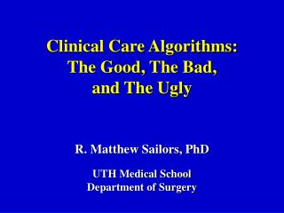 Clinical Care Algorithms: The Good, The Bad,  and The Ugly