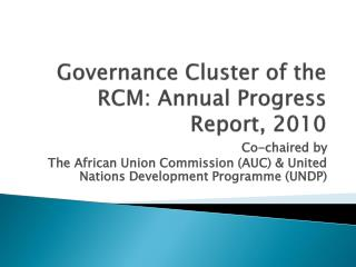 Governance Cluster of the RCM: Annual Progress Report, 2010