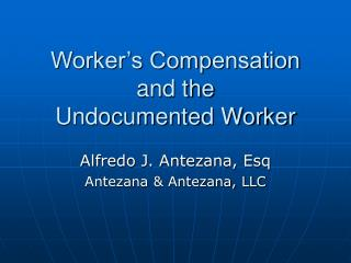 Worker's Compensation  and the  Undocumented Worker