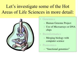 Let's investigate some of the Hot Areas of Life Sciences in more detail:
