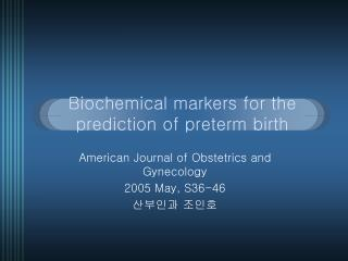 Biochemical markers for the prediction of preterm birth