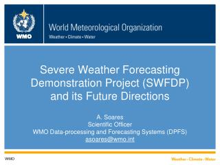 Severe Weather Forecasting Demonstration Project (SWFDP) and its Future Directions